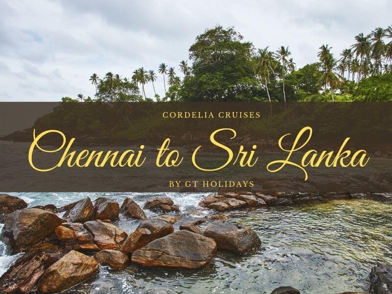 Cordelia Cruises Chennai to Sri Lanka